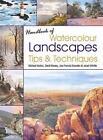 Handbook of Watercolour Landscapes Tips & Techniques von Richard Bolton, Joe Francis Dowden und Geoff Kersey (2013, Taschenbuch)