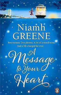 1 of 1 - A Message to Your Heart, Greene, Niamh, Used; Good Book