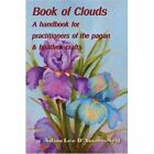 Book of Clouds: A Handbook for Practitioners of the Pagan by Adam Lee D'Amato-Neff (Paperback / softback, 2002)