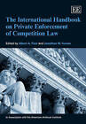 The International Handbook on Private Enforcement of Competition Law by Edward Elgar Publishing Ltd (Paperback, 2012)