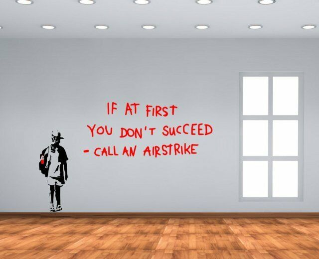 Banksy Graffiti 'If at first you don't succeed' Vinyl Wall Stickers High Quality