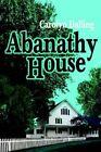 Abanathy House 9780595315482 by Carolyn Dalling Book