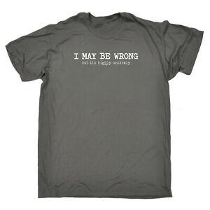 Funny-Novelty-T-Shirt-Mens-tee-TShirt-I-May-Be-Wrong-But-Its-Highly-Unlikely