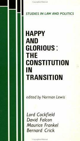 Happy and Glorious : The Constitution in Transition Paperback Norma Lewis