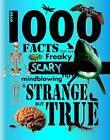 Over 1000 Facts - Strange But True by Parragon (Hardback, 2011)
