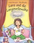 Lara und die Langeweilewolke von Vivien Horesch (2015, Gebundene Ausgabe)