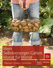 Mein Selbstversorger-Garten Monat für Monat von Jutta Wagner, Karen Liebreich und Annette Wendland (2012, Gebundene Ausgabe)