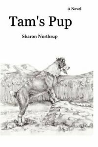 Tam's Pup by Northrup, Sharon  New 9780979469046 Fast Free Shipping,,