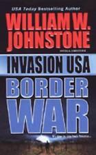 Invasion USA: Border War, Johnston, J.A., Johnston, William W., Very Good Book