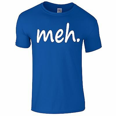 Meh Funny Tee T-shirt Top Tumblr Novelty Xmas Gift Secret Santa Mens Ladies