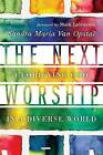 The Next Worship: Glorifying God in a Diverse World by Sandra Maria Van Opstal (Paperback, 2016)