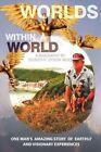 Worlds Within a World Dorothy Dyson Wood Authorhouse Hardback 9781438928029