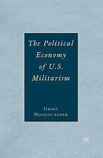 Political Economy of U. S. Militarism by Ismael Hossein-zadeh (2006, Paperback)