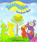 Teletubbies : Laa-Laa's Ball by Penguin Books Ltd (Paperback, 1997)