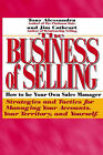 The Business of Selling: How to be Your Own Sales Manager by Jim Cathcart, Tony Alessandra (Paperback, 1998)