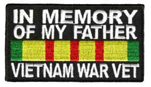 IN MEMORY OF MY FATHER VIETNAM WAR VET PATCH VETERAN DAD SON DAUGHTER PROUD