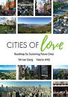 Cities of Love: Roadmap for Sustaining Future Cities by Lee Siang Tai, Ang Valerie (Paperback, 2016)