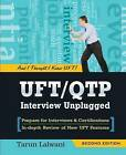 Uft/Qtp Interview Unplugged: And I Thought I Knew Uft! by Tarun Lalwani (Paperback / softback, 2013)
