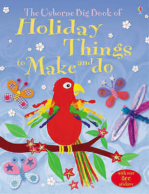 1 of 1 - The Big Book of Holiday Things to Make and Do (Usborne Activities), Knighton, Ka