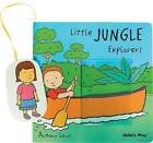 Little Jungle Explorers by Child's Play International Ltd (Board book, 2007)