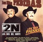 Las M s Pedidas ­P  Mis Paisas! by Los Two del Norte (CD, Aug-2006, Mock And Roll Records)