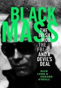 Details about Black Mass : The Irish Mob, the Boston FBI, and a