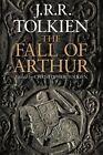 The Fall of Arthur by J R R Tolkien (Paperback / softback, 2014)