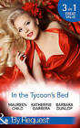In the Tycoon's Bed: One Night, Two Heirs / The Rebel Tycoon Returns / An After-Hours Affair by Maureen Child, Barbara Dunlop, Katherine Garbera (Paperback, 2015)