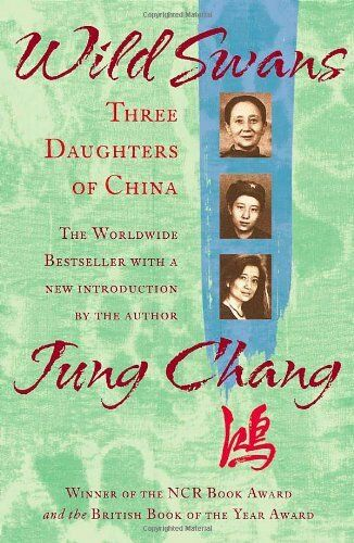 Wild Swans: Three Daughters of China By Jung Chang. 9780007176151