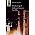 The Making of History's Greatest Star Map by Michael Perryman (Paperback, 2012)