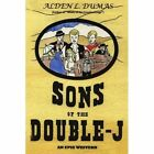 Sons of The Double-j an Epic Western 9781420894431 by Alden L. Dumas Book