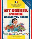 Get Dressed Robbie: Habille-toi, Robbie by Lone Morton (Paperback, 2009)