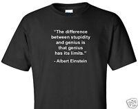 Albert Einstein Genius Stupidity T-shirt Genius Has Its Limits Quote Funny Shirt