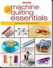 The New Machine Quilting Essentials by Editors of CPi (Paperback, 2010)