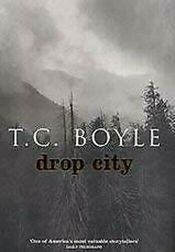 Drop City Hardcover T.C.Boyle