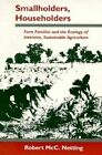 Smallholders, Householders: Farm Families and the Ecology of Intensive, Sustainable Agriculture by Robert McC. Netting (Paperback, 1993)