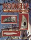 Scrimshaw, the Whaler's Legacy by Martha Lawrence (Hardback, 1998)