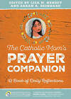 The Catholic Mom's Prayer Companion: A Book of Daily Reflections by Ave Maria Press (Paperback, 2016)