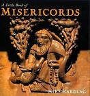 A Little Book of Misericords by Mike Harding (Hardback, 1998)