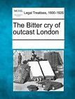 The Bitter Cry of Outcast London by Gale, Making of Modern Law (Paperback / softback, 2011)