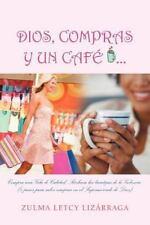 Dios, Compras y un Caf� : (8 Pasos para Saber Comprar en el Supermercado de...