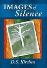 Images of Silence by D S Kirchen (Hardback, 2011)