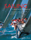 Sailing: A Practical Handbook: The Complete Guide to Sailing and Racing Dinghies, Catamarans and Keelboats by Jeremy Evans (Hardback, 2013)