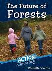 The Future of Forests by Michelle Vasiliu (Paperback, 2007)