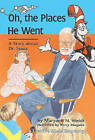 Oh, the Places He Went: A Story About Dr. Seuss--Theodore Seuss Geisel by Maryann N Weidt (Hardback, 2003)