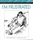I'm Frustrated by Elizabeth Crary (Paperback)