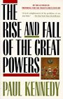 Rise and Fall of the Great Powers: Economic Change and Military Conflict from 1500 to 2000 by Paul M. Kennedy (Paperback, 1990)