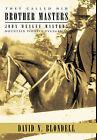 They Called Him Brother Masters: John Wesley Masters, Mountain Pioneer Evangelist by David N. Blondell (Hardback, 2010)