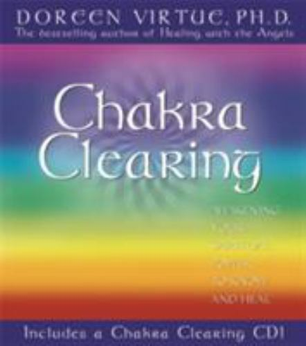Chakra Clearing: Awakening Your Spiritual Power to Know & Heal Doreen Virtue 5
