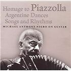 Michael Anthony Nigro - Homage to Piazzolla (Argentine Dances, Songs and Rhythms, 2005)